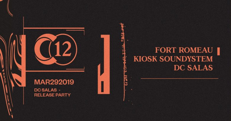 C12 x DC Salas Release Party • Fort Romeau / Kiosk Radio