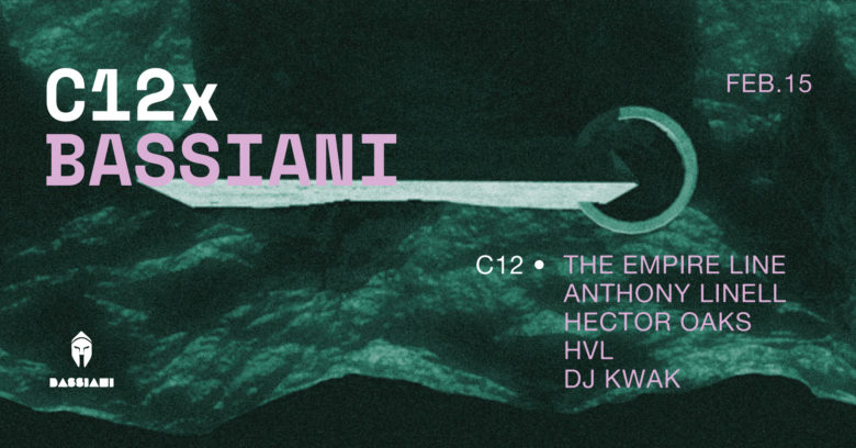 C12 x Bassiani • Hector Oaks / The Empire Line / Anthony Linell